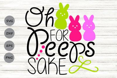 Oh For Peeps Sake Svg, Easter Bunny Svg, Easter Peeps Svg, Boy Easter.