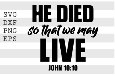 He died so that we may live John 10 10 SVG