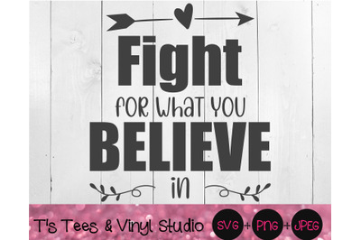 Fight For What You Believe In, Stand Up Svg, Courageous, Inspirational, Inspiring, Beliefs Png, Stand Tall, Don't Back Down, Motivational