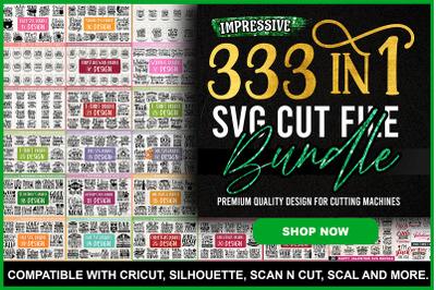 Impressive 333 in 1 SVG Cut File Bundle