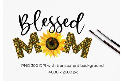 Blessed Mom, sunflower pattern, PNG File, Sunflower Clipart, Sunflower