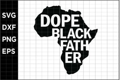 Dope Black Father SVG