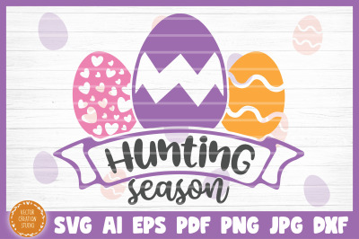 Egg Hunting Season Easter SVG Cut File