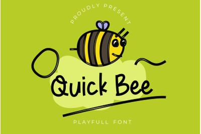 Quick bee