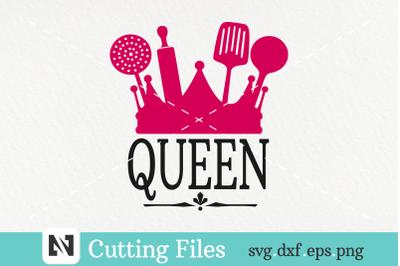 Queen Svg, Kitchen Svg, Kitchen Queen Svg, Cooking Svg