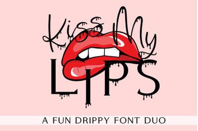 Kiss My Lips - Dripping Font Duo