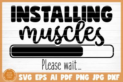 Installing Muscle Please Wait Gym SVG Cut File