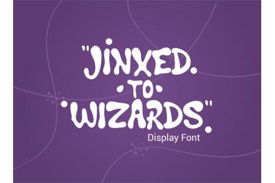Jinxed to wizard