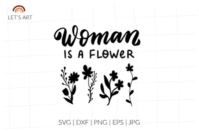 Woman is a flower hand lettering with meadow wildflowers buttercup, da