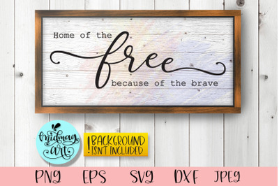 Home of the free because of the brave sign svg