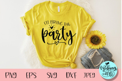 I'll bring the party svg, wedding party svg