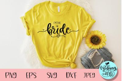 I'm the bride svg, wedding svg