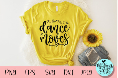 I'll bring the dance moves svg, wedding party svg