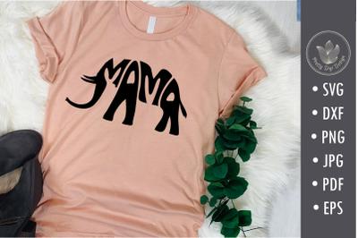 Mama Elephant svg cut file, lettering design