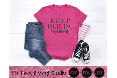 Mental Health, Keep Fighting, Demons SVG, Keep Fighting Your Demons, S