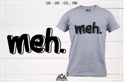 Meh Typography Svg Png
