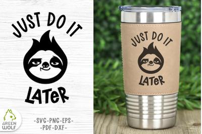 Funny quotes svg Sloth face svg Tumbler design svg Funny svg cut files