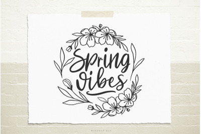 Spring vibes quote with flowers svg cut file