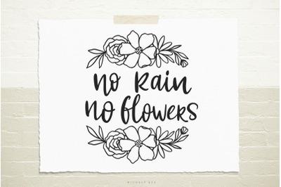 No rain, no flowers quote svg cut file