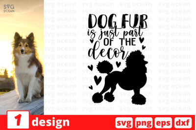 Dog fur is just part of the decor SVG Cut File