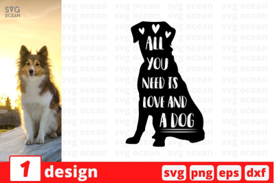 All you need is love and a dog SVG Cut File