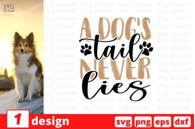 A dog's tail never lies SVG Cut File