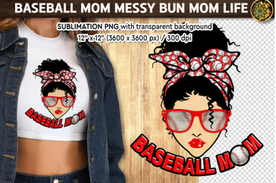 Baseball Mom Messy Bun Sport Momlife PNG Sublimation