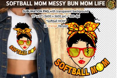 Softball Mom MessyBun Momlife PNG Orange Mom Life Sublimation