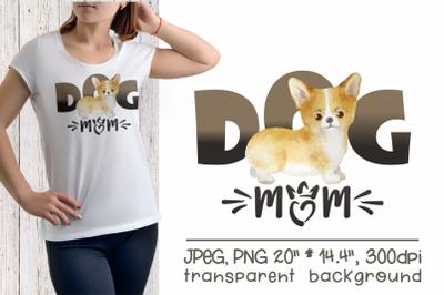 Welsh Corgi - Dog Mom Sublimation Design
