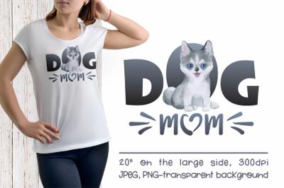 Husky Dog Mom Sublimation Design PNG