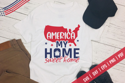 America My Home Sweet Home, 4th Of July SVG