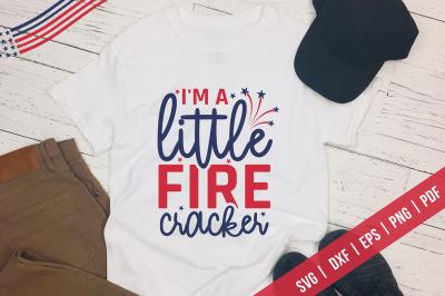 I'm A Little Fire Cracker, Patriotic Quotes SVG