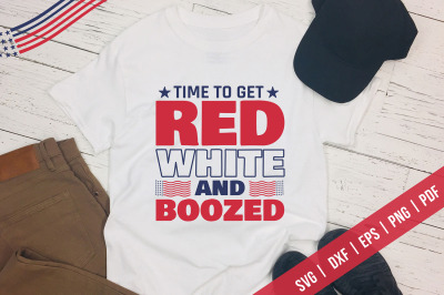 Time To Get Red White And Boozed, Patriotic SVG