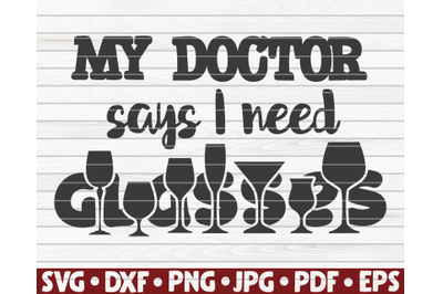 My doctor says I need glasses SVG | Wine quote