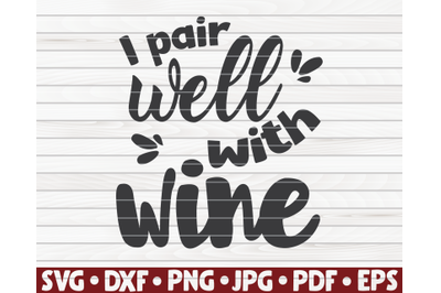 I pair well with wine SVG | Wine quote