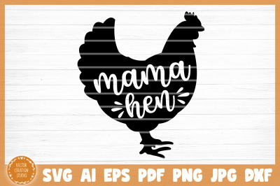 Mama Hen SVG Cut File