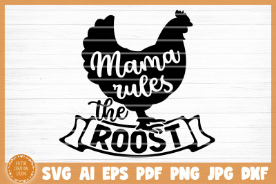 Mama Rules The Roost SVG Cut File