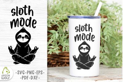 Tumbler design svg Meditation svg Yoga sloth svg Sloth mode svg file