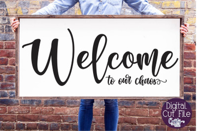 Farmhouse Svg, Welcome Svg, Home Sign, Welcome To Our Chaos