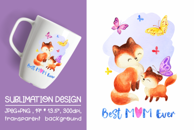 Best Mom Ever -Mother's Day Design with Fox