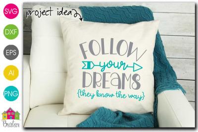Follow Your Dreams SVG File|Silhouette/Cricut