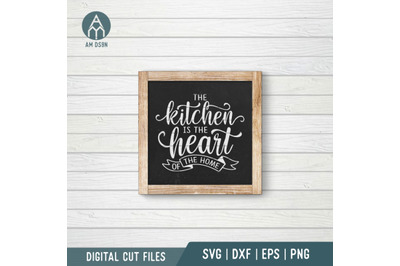 The Kitchen Is The Heart Of The Home svg, Kitchen svg cut file