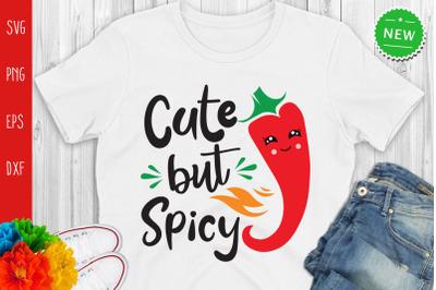 Cute But Spicy Svg, Funny Cinco De Mayo Svg, Spicy Svg