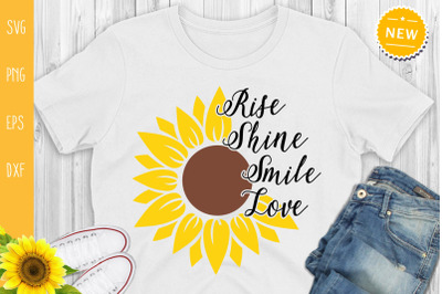 Rise Shine Smile Love Svg, Sunflower Quote svg