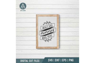 Meals And Memories Made Here svg, Kitchen svg cut file