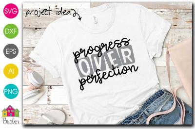 Progress Over Perfection SVG File|Silhouette/Cricut