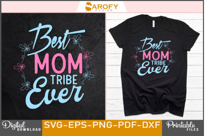 Best mom tribe ever-mother's day design sublimation