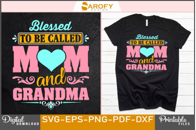 Blessed to be called mom and grandma-mother's day design sublimation