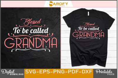 Blessed to be called grandma-design sublimation