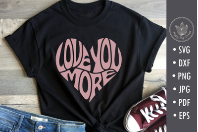 Love you more, typography design svg cut file, lettering design